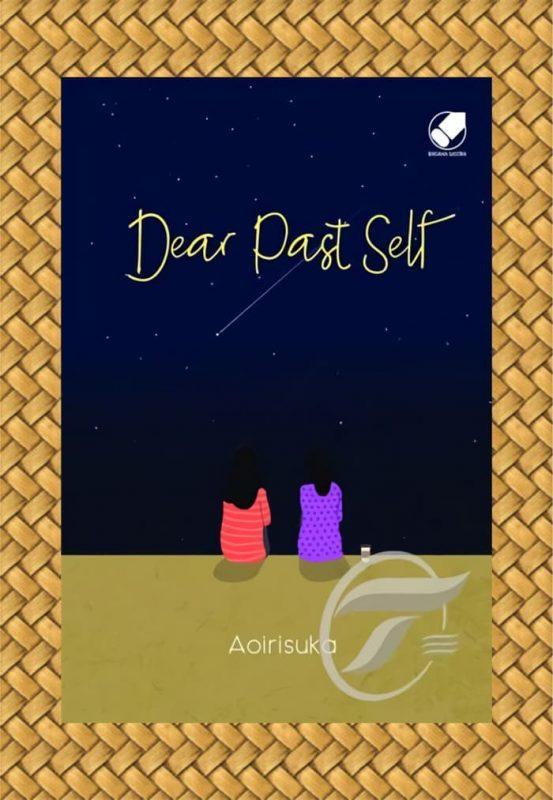 Dear Past Self by A Oirisuka